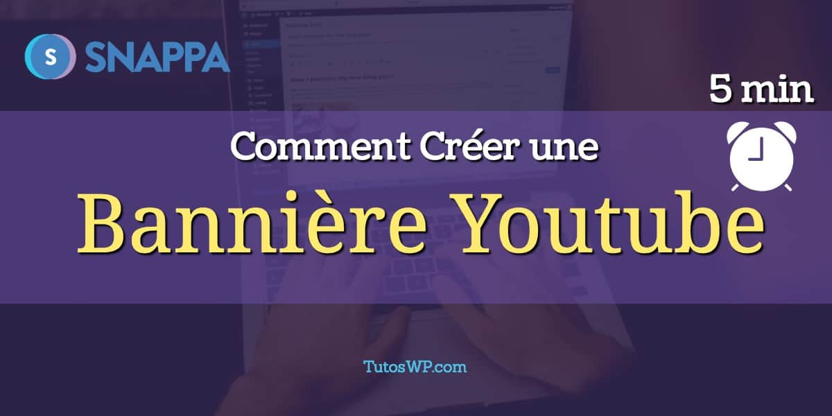 Comment creer une banniere youtube en 5 minutes